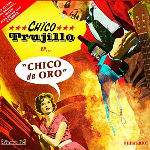 Chico Trujillo Chico de Oro